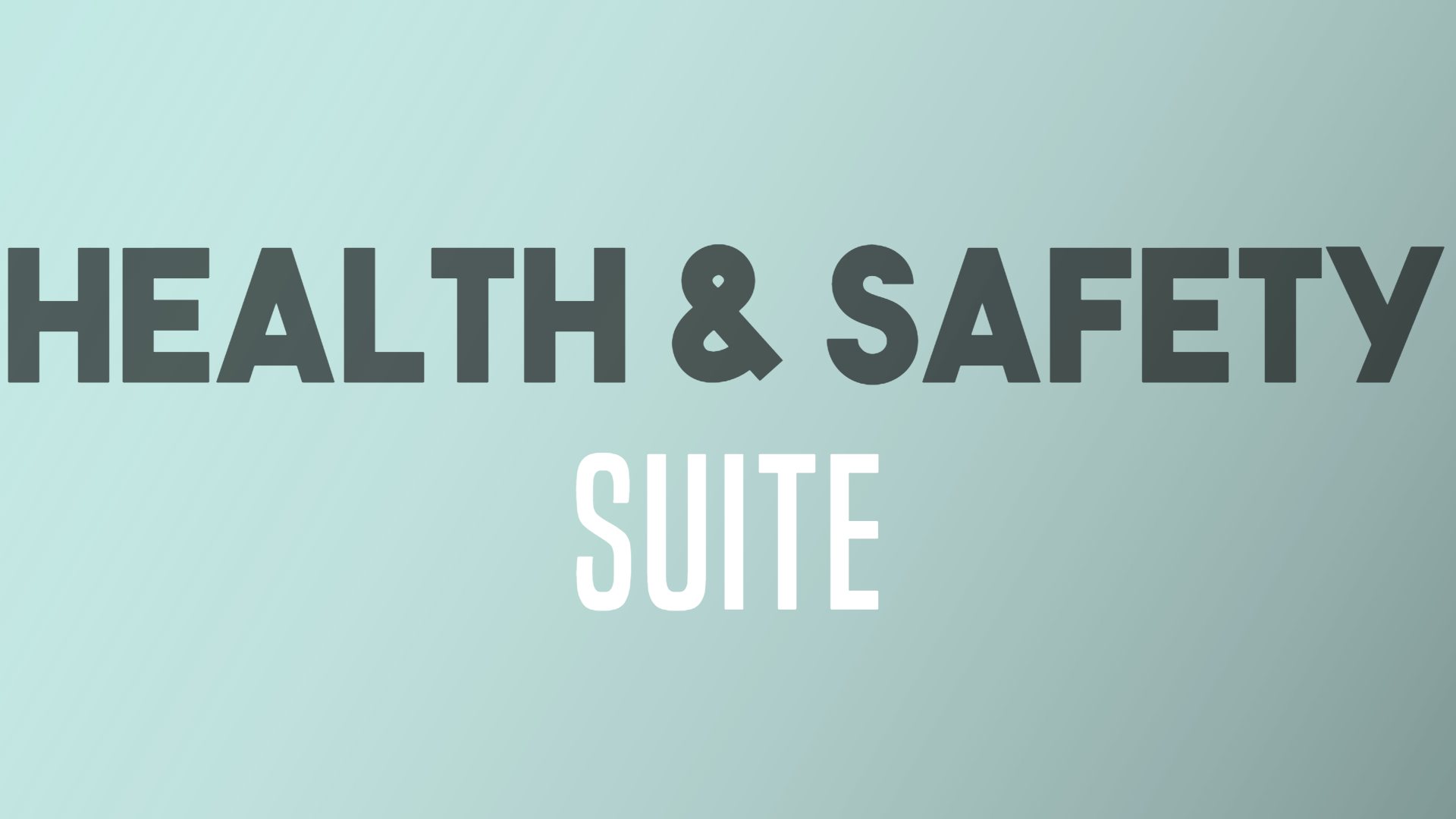 health & safety suite